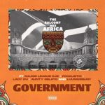 The Balcony Mix Africa – Government ft. Major League, Focalistic, Lady Du, Aunty Gelato & LuuDadeejay