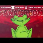 Tunda Man ft Abdu Kiba & Dulla Makabila – Wanakoroma