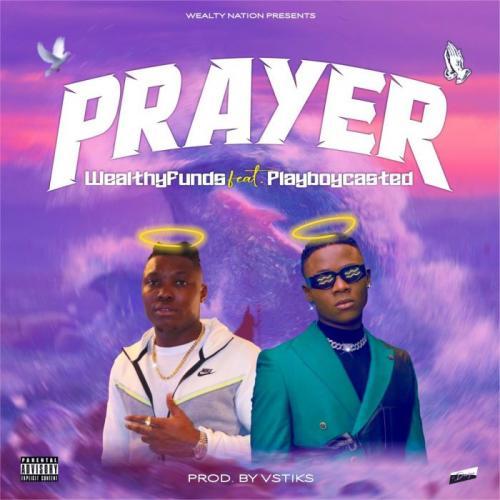 Wealtyfunds Ft. Playboycasted - Prayer