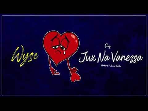 Wyse – Vanessa Na Jux