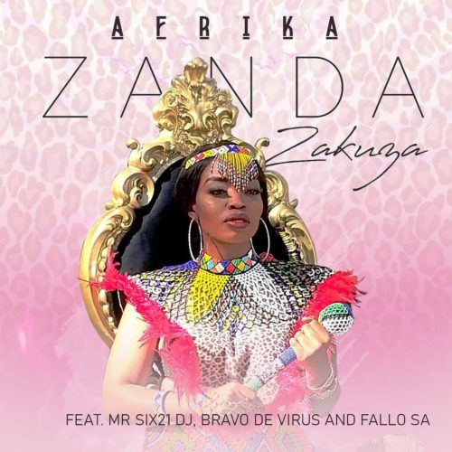 Zanda Zakuza – Afrika ft. Mr Six21 DJ, Bravo De Virus & Fallo SA