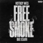 Hotboy Wes – Free Smoke Ft. Big Scarr