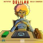 Imitated – Delilah Ft. Bella Shmurda