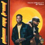 Maxx Dream – Place My Trust Ft. Erigga