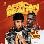 Mr K Ft. Zoro – African Beauty