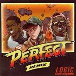 Logic – Perfect (Remix) Ft. Lil Wayne & A$AP Ferg