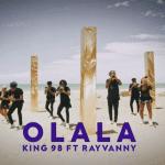 VIDEO: King98 – Olala Ft. Rayvanny