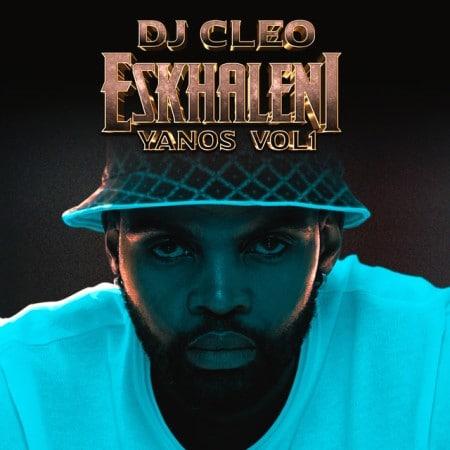 ALBUM: DJ Cleo – Eskhaleni Yanos Vol 1