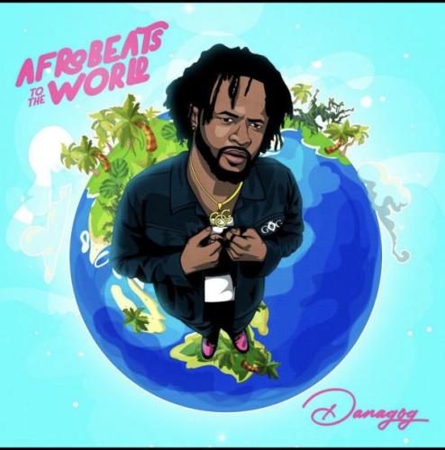 [ALBUM] Danagog - Afrobeats To The World