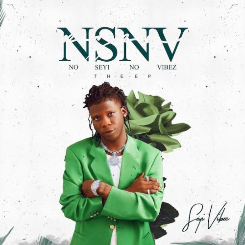 [EP] Seyi Vibez - NSNV (No Seyi No Vibez)