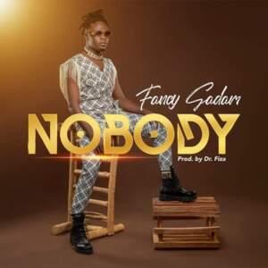 Fancy Gadam - Nobody (Prod. By Dr. Fiza)