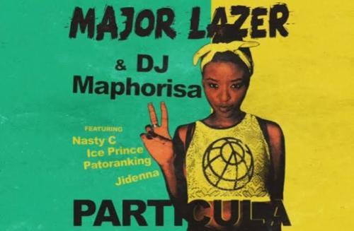 Major Lazer - Particula Ft. Nasty C, Ice Prince, Patoranking, Jidenna