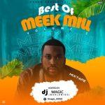 [Mixtape] DJ Magic – Best Of Meek Mill Vol. 1 Mix