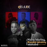 [Mixtape] DJ S-Jude – Best Of Naira Marley, Mohbad & Blesskid Miraboy