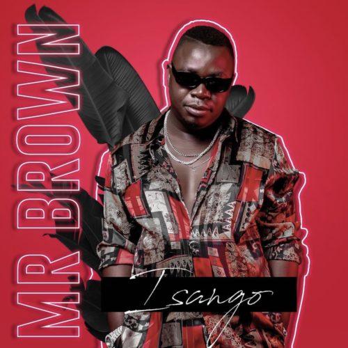 Mr Brown – Isango – EP