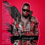 Mr Brown – Isango ft. Josiah De Disciple & Nobantu Vilakazi