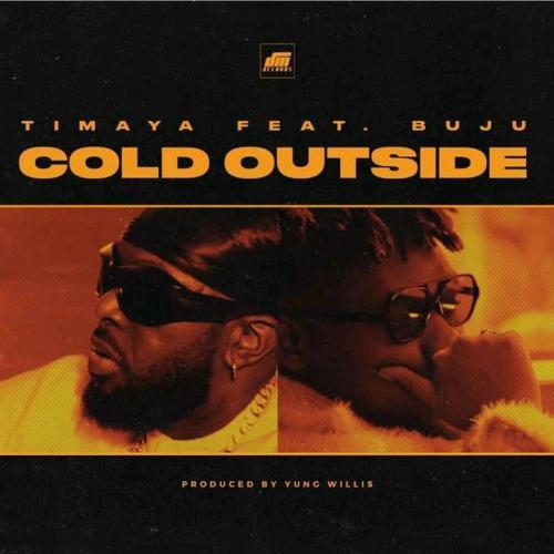 Timaya - Cold Outside Ft. Buju