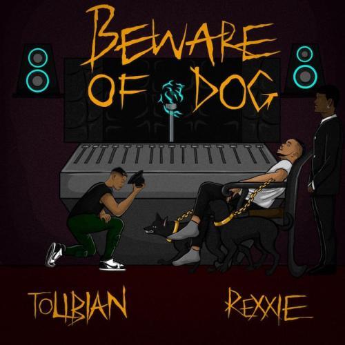 Tolibian - Beware Of Dog (Prod. by Rexxie)