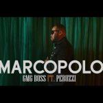 VIDEO: GMG Boss – Marcopolo Ft. Peruzzi
