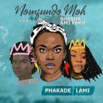 VIDEO: Nomfundo Moh – Phakade Lami ft. Sha Sha & Ami Faku
