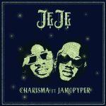 Charisma Ft. Jamopyper – Jeje