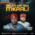 Diamond Okechi – Arum Na Aso Mkpali Ft. Duncan Mighty, Mr Real