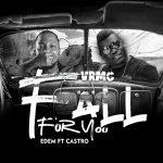 Edem – Fall For You Ft. Castro