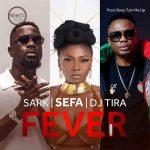 Sefa – Fever Ft. Sarkodie, DJ Tira