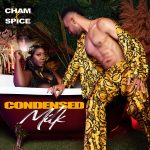Spice Ft. Cham – Condensed Milk